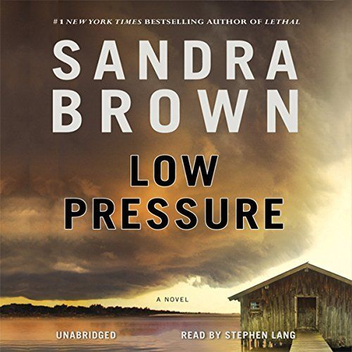 "Another must-listen from my #AudibleApp: ""Low Pressure"" by Sandra Brown, narrated by Stephen Lang."