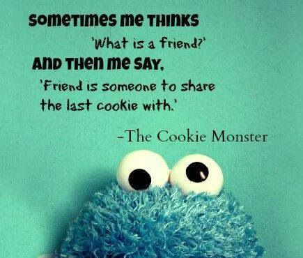 Cookie Monster Wisdom.