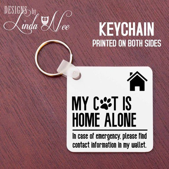 Pet Alert Keychain My Cat Is Home Alone Keychain Emergency Etsy In 2020 Pet Keychain Keychain In Case Of Emergency