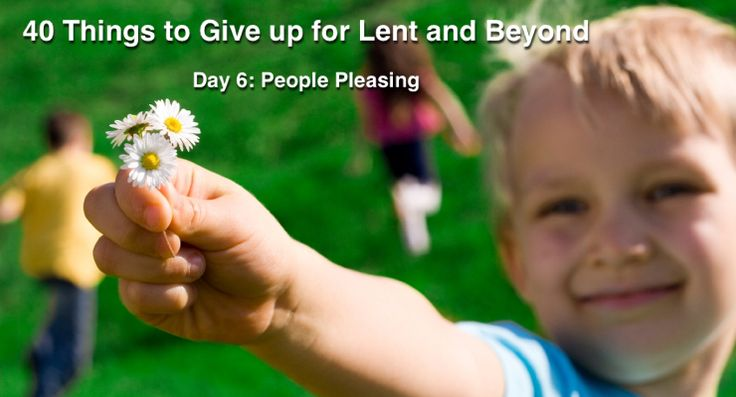 40 Things to Give up for Lent - People Pleasing