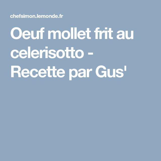 Oeuf mollet frit au celerisotto - Recette par Gus'