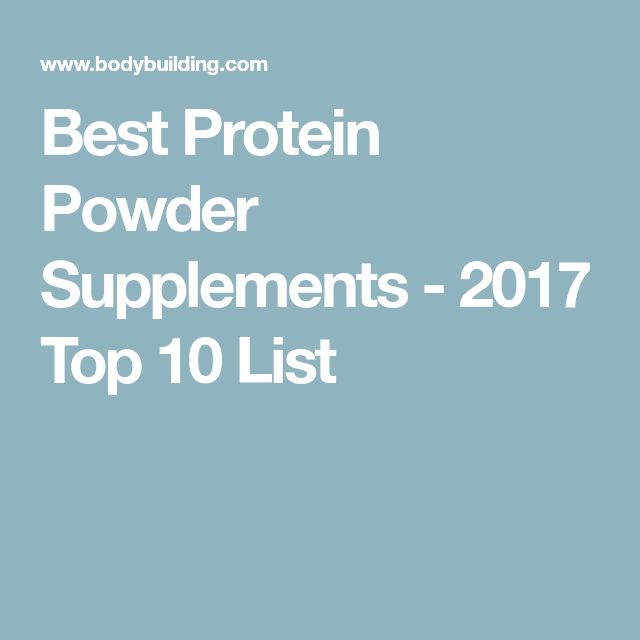 Best Protein Powder Supplements - 2017 Top 10 List
