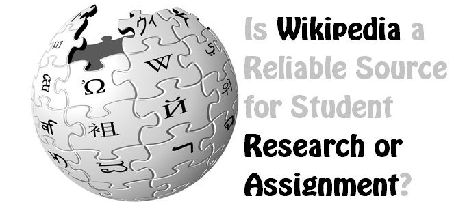"""""""Is Wikipedia a Reliable Source for Student Research or Assignment?"""" discuss Wikipedia use for academic purpose or not for students in educational tasks."""