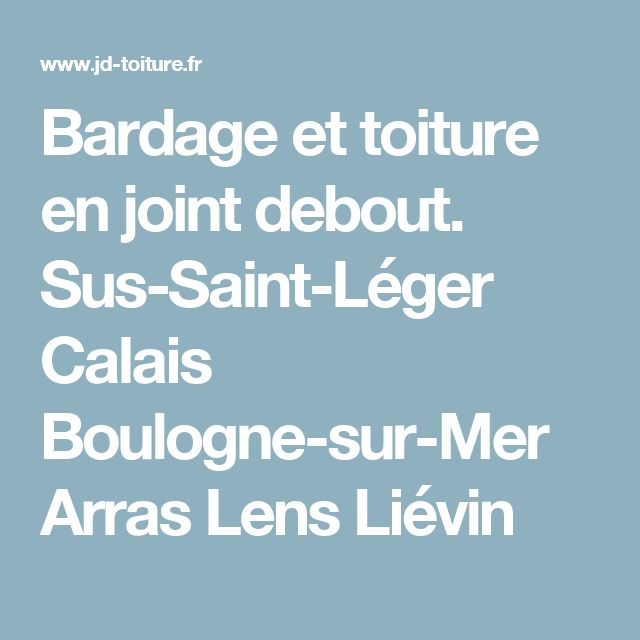 Bardage et toiture en joint debout.  Sus-Saint-Léger Calais Boulogne-sur-Mer Arras Lens Liévin