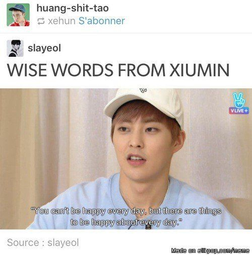 omg the hyung of the group knows his shit gO XIUMIN U CREEPIN TOO but yes u good boy