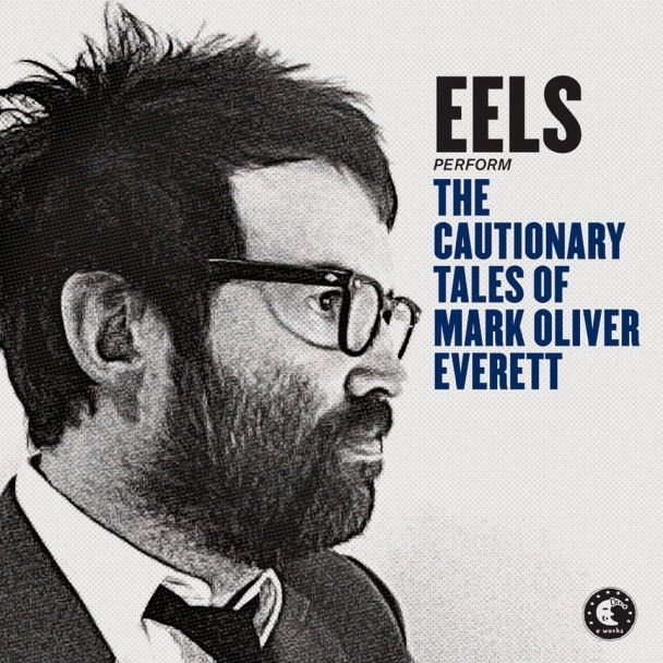 Eels: The Cautionary Tales of Mark Oliver Everett #Songwriting #AmericanSongwriter