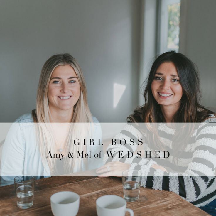 GIRL BOSS // AMY & MEL OF WEDSHED