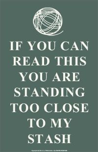 If You Can Read This You Are Standing Too Close to My Stash Art Print for Fiber Lovers