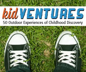 """KidVentures: 50 Outdoor Experiences of Wonder, Discovery, and Childhood Memories"" by Jen"