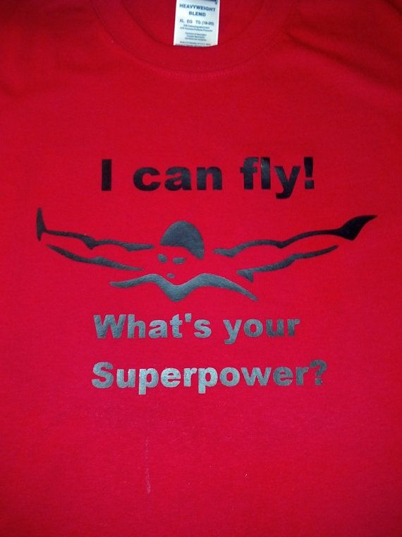 I Can fly Whats your Superpower Swim Shirt  by JustAnAwesomeMom, $12.00