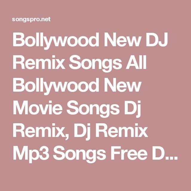 Bollywood New DJ Remix Songs All Movie Dj Mp3