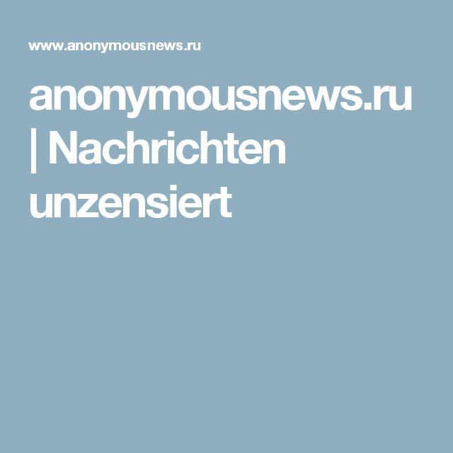 anonymousnews.ru   Nachrichten unzensiert