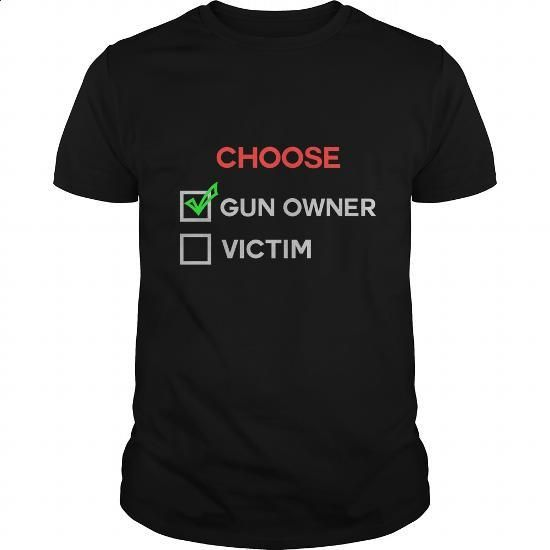 Choose Gun Owner Victin Great Gift For Any Owner Gun Lover - #funny t shirts #hoddies. MORE INFO => https://www.sunfrog.com/LifeStyle/Choose-Gun-Owner-Victin-Great-Gift-For-Any-Owner-Gun-Lover-Black-Guys.html?60505