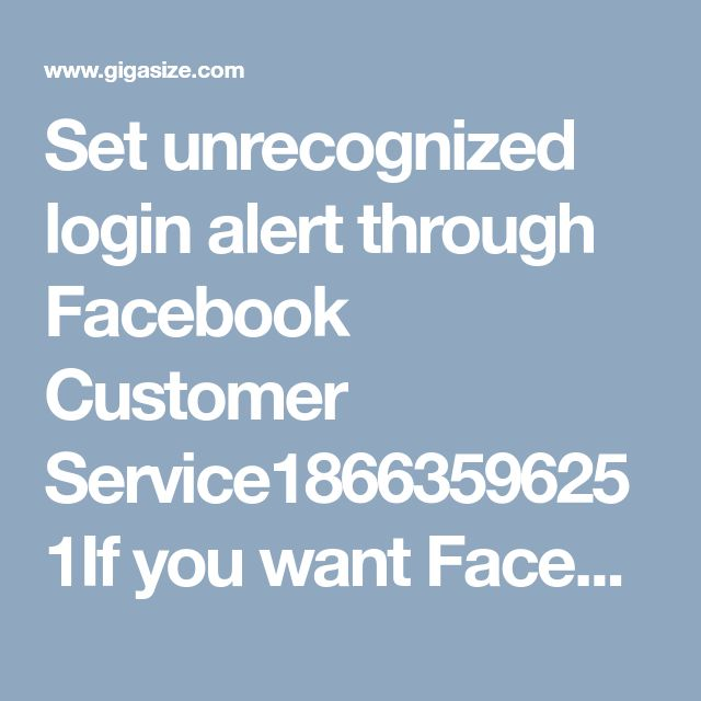 Set unrecognized login alert through Facebook Customer Service18663596251If you want Facebook to deliver you alert notification about unauthorized login, you just need to enable required settings. Yes, through this if anyone will manage to login your account with another device or browser, Facebook will inform you about this. If you would like to know how to enable it, dial Facebook Customer Service helpline number18663596251…