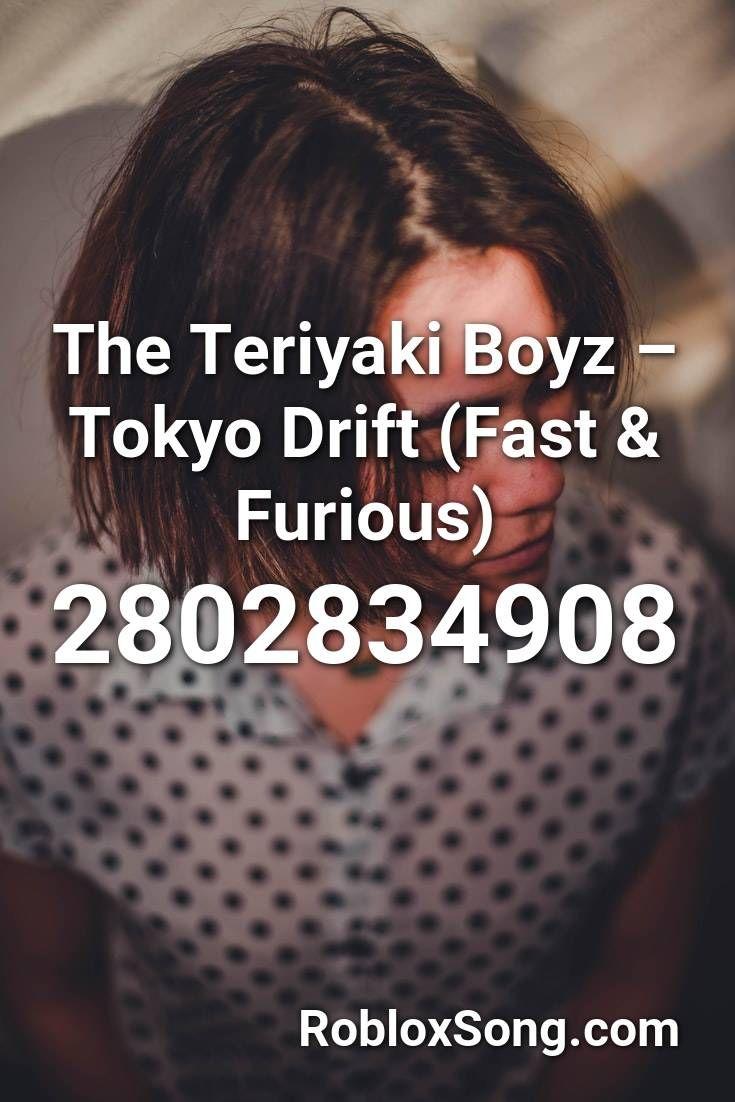 Fast Rapping Roblox Music Codes The Teriyaki Boyz Tokyo Drift Fast Furious Roblox Id Roblox Music Codes In 2020 Fast And Furious Roblox Teriyaki