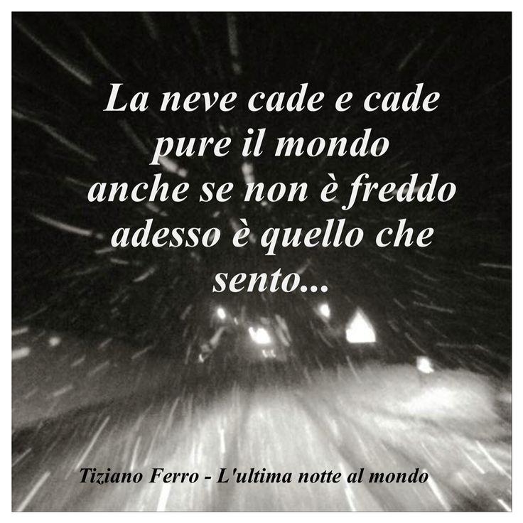 #Tiziano #Ferro  #ok #parole #frasi #aforismi #citazioni #poesia #massime #pensieri #riflessioni #canzoni #neve