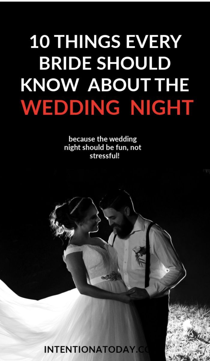 10 Things Every Bride Should Know Before Her Wedding Night First Wedding Night Wedding Night Tips Marriage First Night