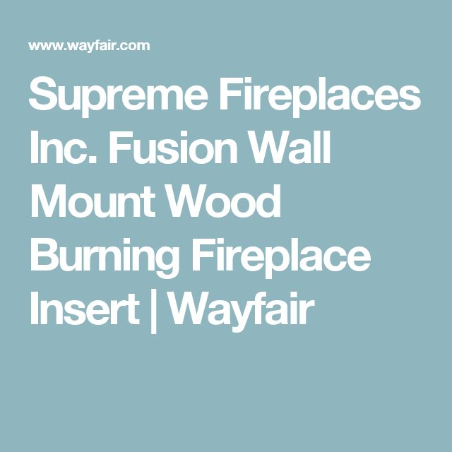Supreme Fireplaces Inc. Fusion Wall Mount Wood Burning Fireplace Insert   Wayfair