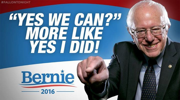 Bernie Sanders funny campaign slogans — Yes we can? More like yes I did!