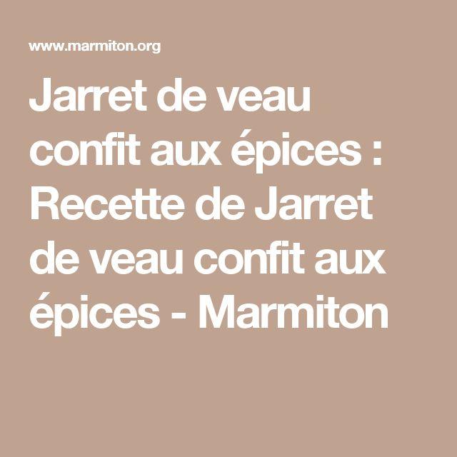Jarret de veau confit aux épices : Recette de Jarret de veau confit aux épices - Marmiton