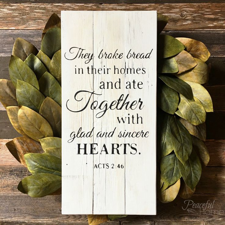 They broke bread in their homes and ate together with glad and sincere hearts. -Acts 2:46 | Acts 2:46 wall art | They broke bread sign | Handmade wall decor with bible verse | Wood signs with Scriptures