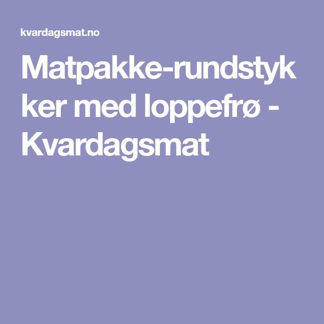 Matpakkerundstykker med loppefrø - Kvardagsmat