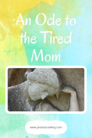 An Ode to the Tired Mom
