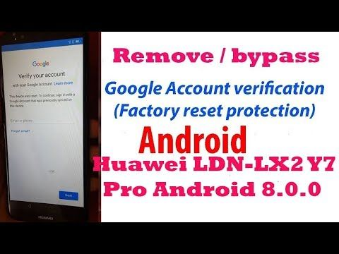 Huawei LDN-LX2 Y7 Pro 2018 Lock Android 8 0 0 Bypass FRP Done 100