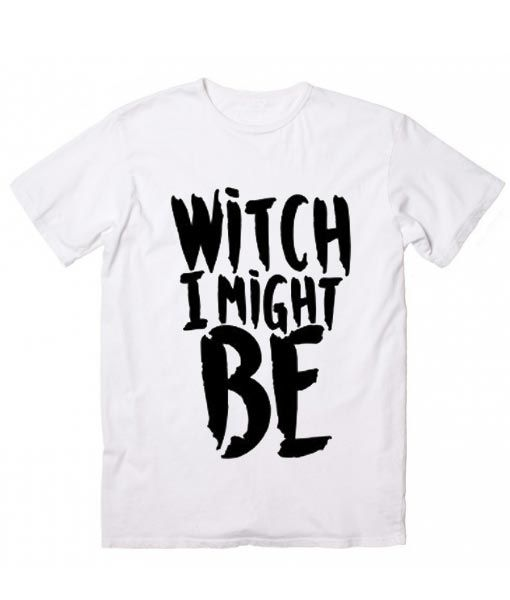 b38512f40 Witch I Might Be T-Shirt - Clothfusion in 2018 | love it ! | Pinterest |  Shirts, T shirt and Shirts with sayings