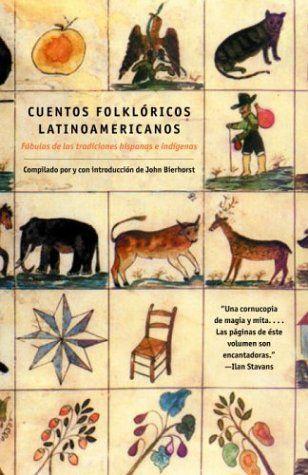 Cuentos Folkloricos Latinoamericanos: Fábulas de las tradiciones hispanas e indígenas (Spanish Edition) by John Bierhorst http://www.amazon.com/dp/0375713972/ref=cm_sw_r_pi_dp_OS1Oub1VVF1K0