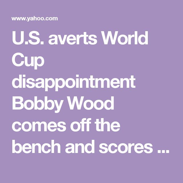 U.S. averts World Cup disappointment        Bobby Wood comes off the bench and scores a massive goal in the Americans' quest to qualify for soccer's ultimate challenge.        Late fireworks»