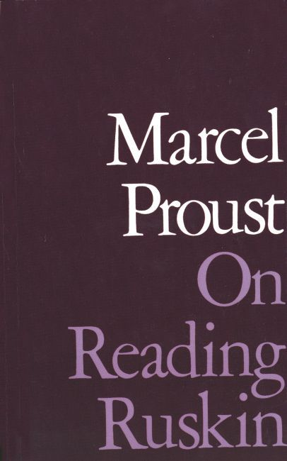 On Reading Ruskin - Proust, Marcel; Autret, Jean; Wolfe, Phillip J.; Burford, William; Burford, William; Wolfe, Phillip J. - Yale University...