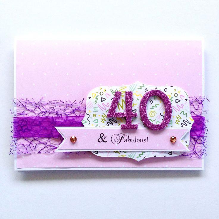 40 & Fabulous!! Scrapbooking card made by Pammypumpkin!