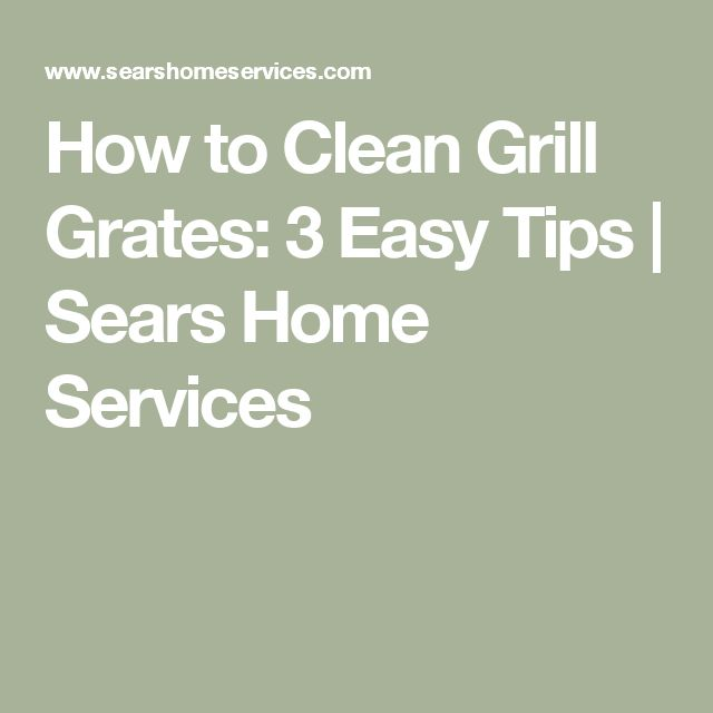 How to Clean Grill Grates: 3 Easy Tips  | Sears Home Services