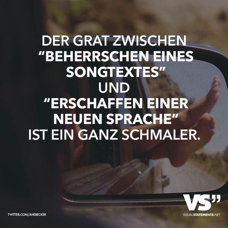 """DER GRAT ZWISCHEN """"BEHERRSCHEN EINES SONGTEXTES"""" UND """"ERSCHAFFEN EINER NEUEN SPRACHE"""" IST EIN GANZ SCHMALER."""