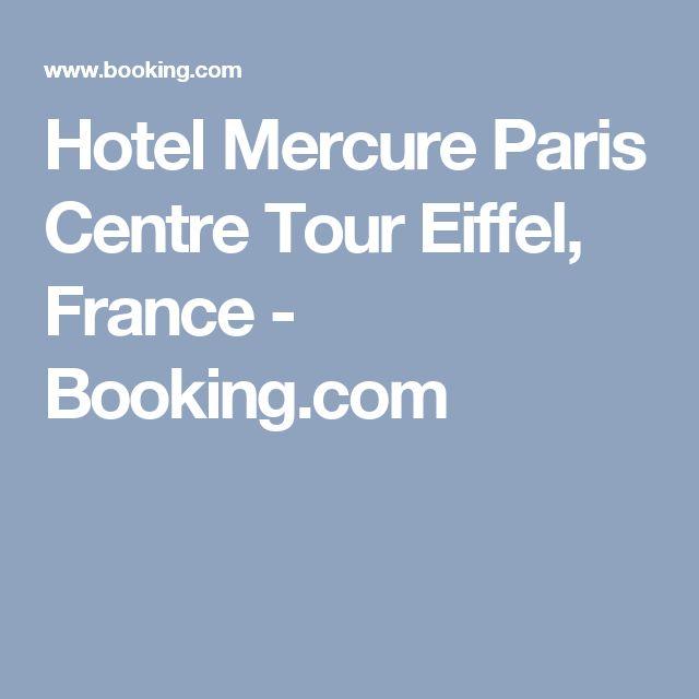 Hotel Mercure Paris Centre Tour Eiffel, France - Booking.com