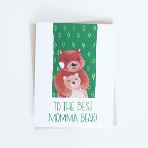 To the Best Momma Bear greeting card
