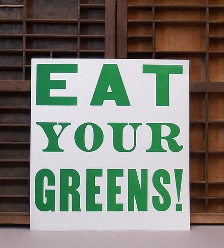 Eat Your Greens Letterpress Print.