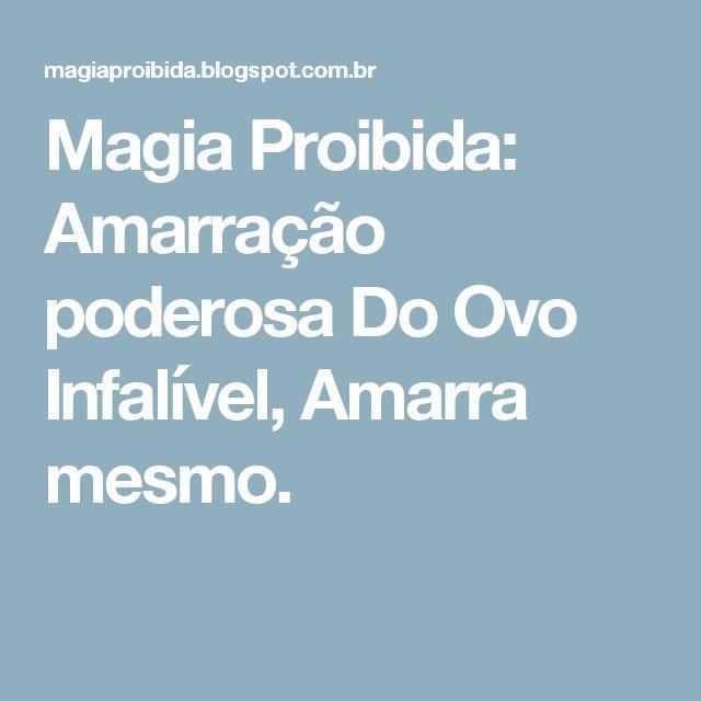Magia Proibida: Amarração poderosa Do Ovo Infalível, Amarra mesmo.