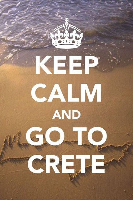 Keep Calm and Go to Crete