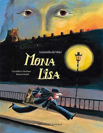 Géraldine Elschner y Ronan Badel. Mona Lisa. Editorial Juventud (7 a 10 años)