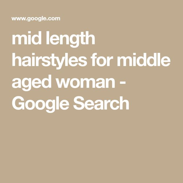 mid length hairstyles for middle aged woman - Google Search