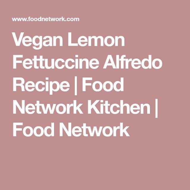 Vegan Lemon Fettuccine Alfredo Recipe | Food Network Kitchen | Food Network