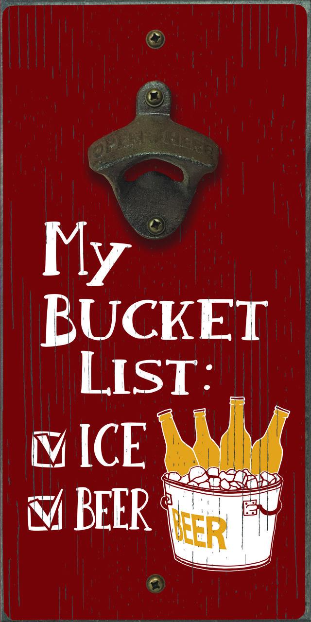 My Bucket List  Ice   Beer - Bottle Opener