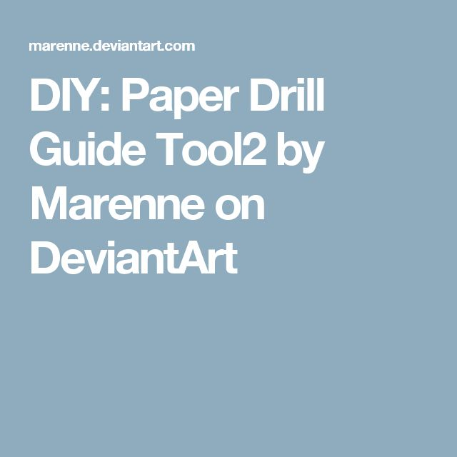 DIY: Paper Drill Guide Tool2 by Marenne on DeviantArt