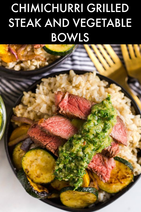 Chimichurri Grilled Steak And Vegetable Rice Bowls Recipe