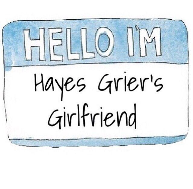 Yep I'm Hayes Grier's girlfriend;)