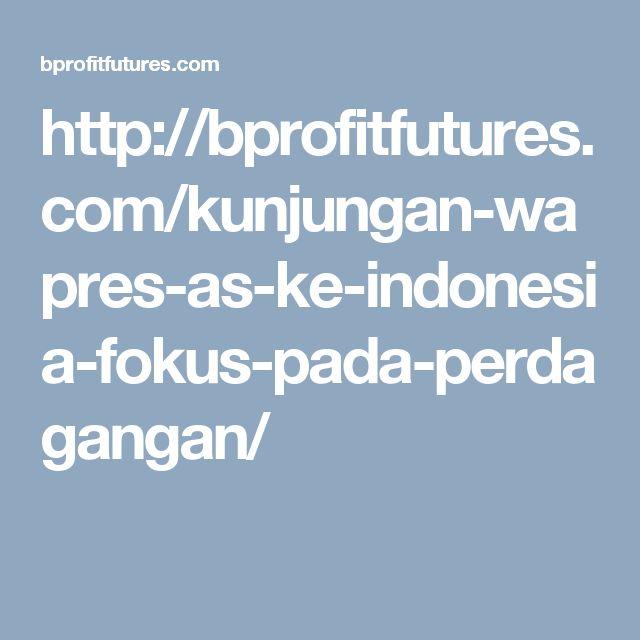 http://bprofitfutures.com/kunjungan-wapres-as-ke-indonesia-fokus-pada-perdagangan/