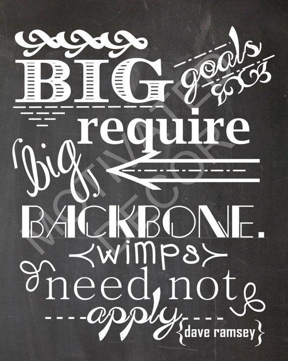 Digital chalk art. Dave Ramsey Quote: Big goals require big back bone. by MotivatedDecor