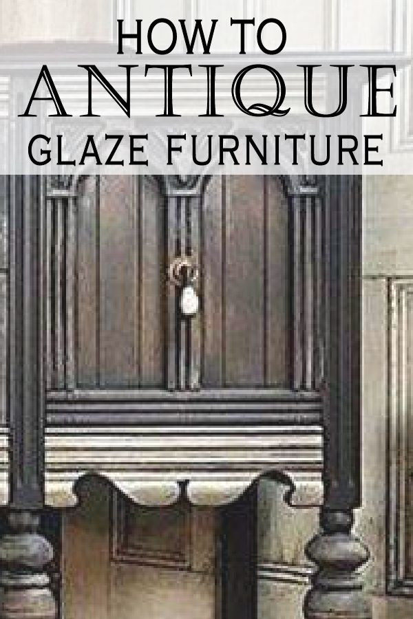 How To Do An Antique Glaze On Painted